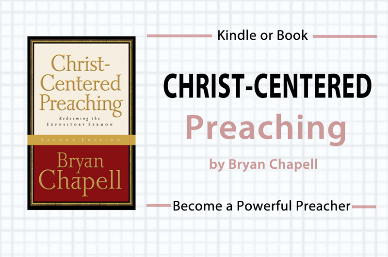 Christ-Centered Preaching by Bryan Chapell